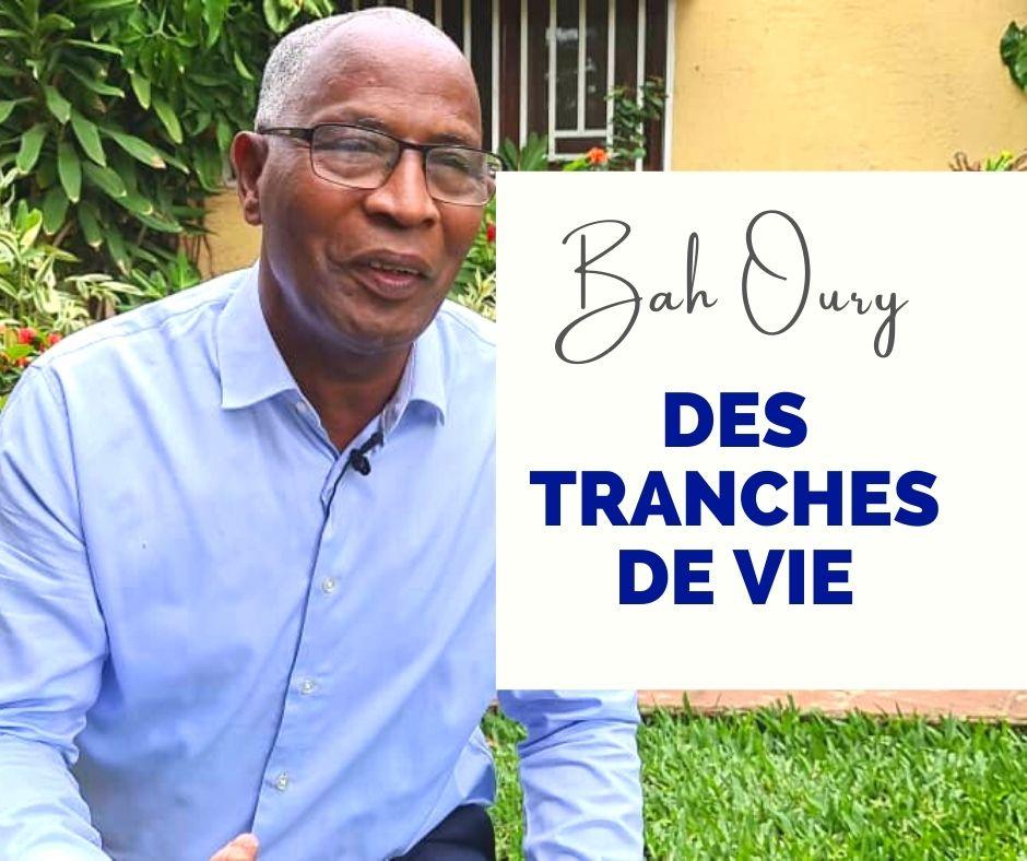 BAH OURY - DES TRANCHES DE VIE